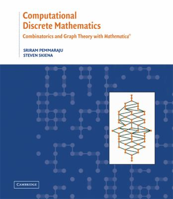 Computational Discrete Mathematics Combinatorics and Graph Theory With Mathematica