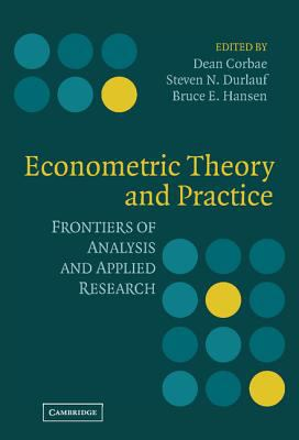 Econometric Theory And Practice Frontiers Of Analysis And Applied Research
