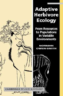 Adaptive Herbivore Ecology From Resources to Populations in Variable Environments