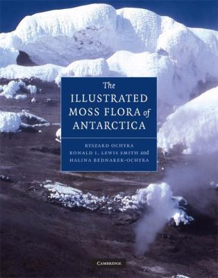 Illustrated Moss Flora of Antarctica (Studies in Polar Research)