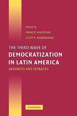 Third Wave Of Democratization In Latin America Advances And Setbacks