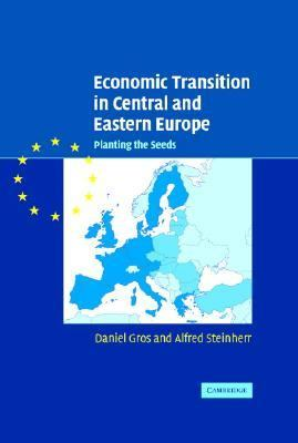 Economic Transition in Central and Eastern Europe Planting the Seeds