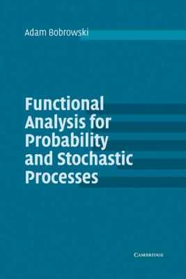 Functional Analysis For Probability And Stochastic Processes An Introduction