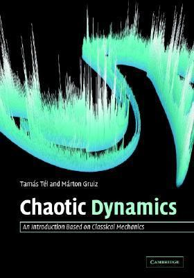 Chaotic Dynamics An Introduction Based on Classical Mechanics