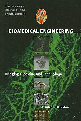 Biomedical Engineering: Bridging Medicine and Technology