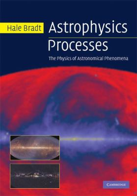 Theoretical Astrophysics Astrophysical Processes