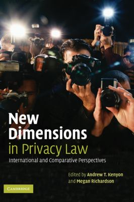 New Dimensions in Privacy Law International And Comparative Perspectives