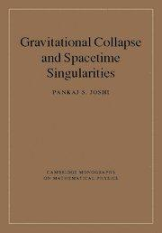 Gravitational Collapse and Spacetime Singularities (Cambridge Monographs on Mathematical Physics)