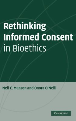 Rethinking Informed Consent in Bioethics
