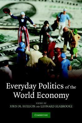 Everyday Politics of the World Economy