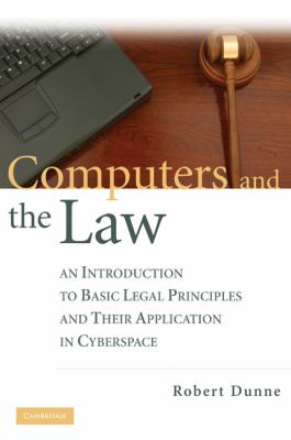 Computers and the Law: An Introduction to Basic Legal Principles and Their Application in Cyberspace