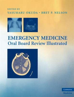 Emergency Medicine Oral Board Review Illustrated (Cambridge Clinical Guides)