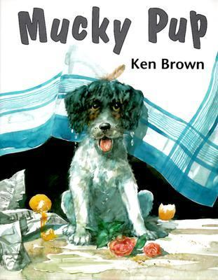 Mucky Pup - Ken Brown - Hardcover - First American Edition