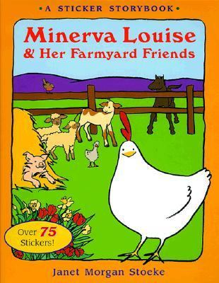 Minerva Louise and Her Farmyard Friends: A Minerva Louise Sticker Storybook - Janet Morgan Morgan Stoeke - Sticker Book