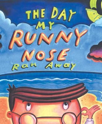 Day My Runny Nose Ran Away