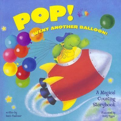 Pop Went Another Balloon A Magical Counting Book