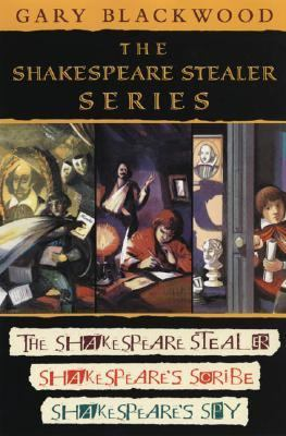 Shakespeare Stealer Series The Shakespeare Stealer/Shakespeare's Scribe/Shakespeare's Spy