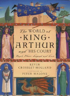 World of King Arthur and His Court People, Places, Legend and Lore
