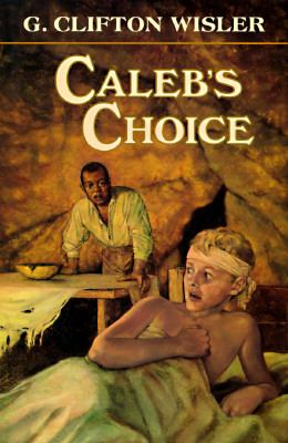 Caleb's Choice - G. Clifton Wisler