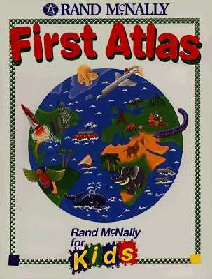 Rand McNally First Atlas (Rand McNally for Kids)