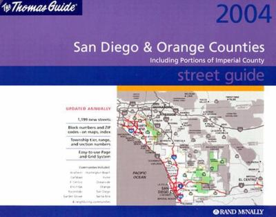 Thomas Guide Street 2004 San Diego & Orange Counties Including Portions of Imperial County