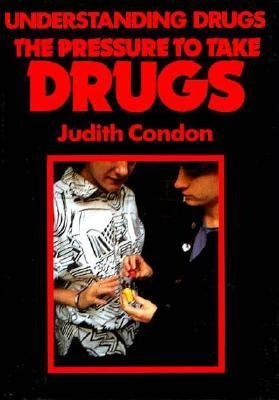 The Pressure to Take Drugs - Judith Condon - Paperback