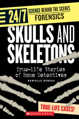 Skulls and Skeletons True-Life Stories of Bone Detectives