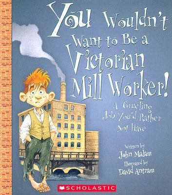 You Wouldn't Want to Be a Victorian Mill Worker! A Grueling Job You'd Rather Not Have