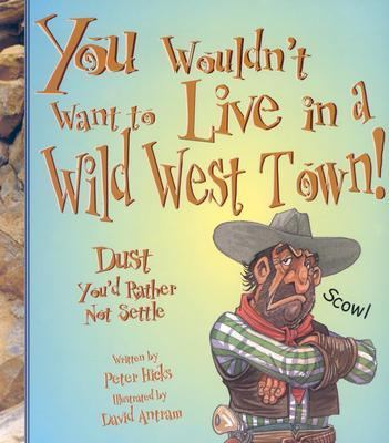 You Wouldn't Want to Live in a Wild West Town Dust You'd Rather Not Settle