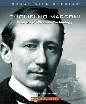 Guglielmo Marconi Inventor Of Wireless Technology