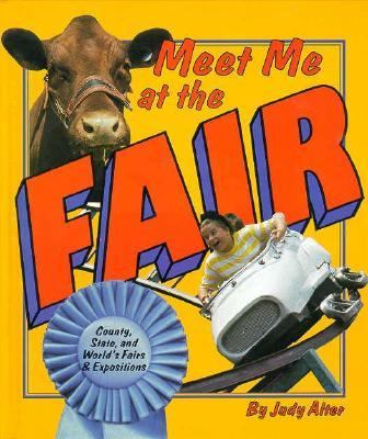 Meet Me at the Fair Country, State, and World's Fairs & Expositions