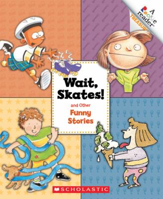 Wait, Skates! and Other Funny Stories