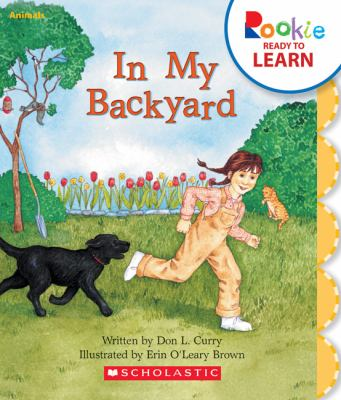 In My Backyard (Rookie Ready to Learn: Animals)