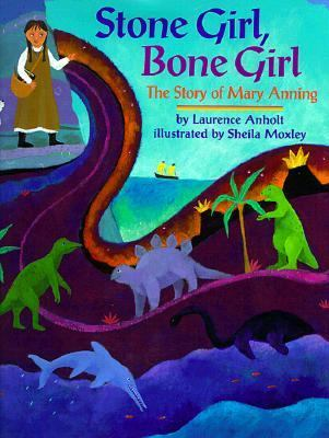 Stone Girl, Bone Girl The Story of Mary Anning