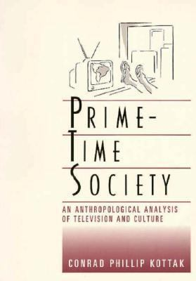 Prime-Time Society An Anthropological Analysis of Television and Culture