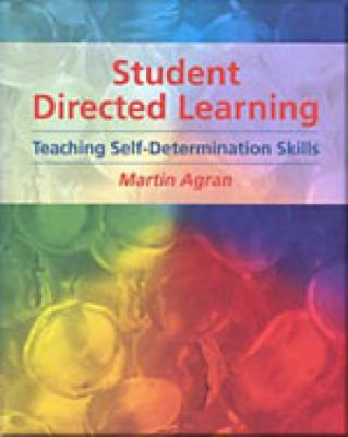 Student-Directed Learning Teaching Self-Determination Skills