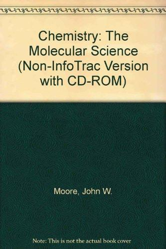 Chemistry: The Molecular Science (Non-InfoTrac Version with CD-ROM)