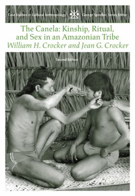 Canela Kinship, Ritual, and Sex in an Amazonian Tribe