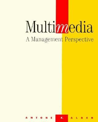 Multimedia: A Management Perspective - Antone F. Alber - Paperback