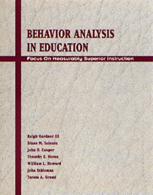 Behavior Analysis in Education Focus on Measurably Superior Instruction