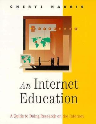 Internet Education A Guide to Doing Research on the Internet