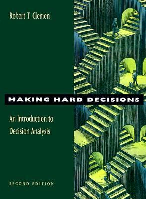 Making Hard Decisions An Introduction to Decision Analysis