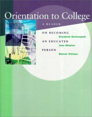 Orientation to College A Reader on Becoming an Educated Person
