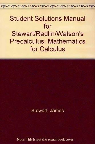 Student Solutions Manual for Stewart/Redlin/Watson's Precalculus: Mathematics for Calculus