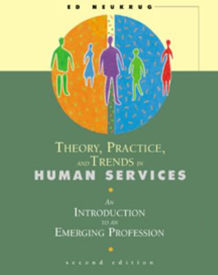 Theory, Practice, and Trends in Human Services An Introduction to an Emerging Profession