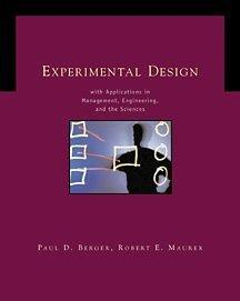 Experimental Design with Applications in Management, Engineering and the Sciences