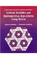 Student Solutions Manual for Golubitsky/Dellnitz's Linear Algebra and Differential Equations Using MATLAB