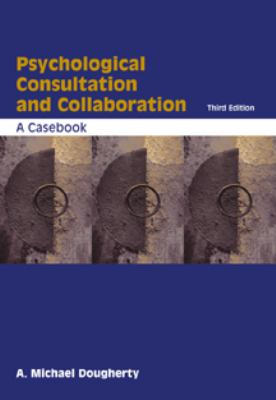 Psychological Consultation and Collaboration: A Casebook