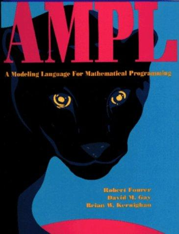 AMPL: A Modeling Language for Math Programming Package