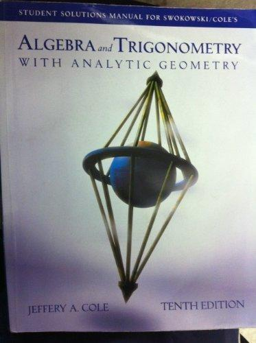 Algebra and Trigonometry with Analytic Geometry, 10th edition (Student Solutions Manual)
